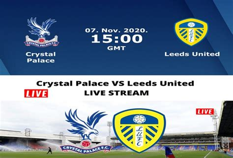 Arsenal vs crystal palace live in 176 countries on january 14: Crystal Palace VS Leeds United LIVE STREAM - FYXnews
