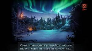 Dota 2 Customizing Main Menu Background YouTube