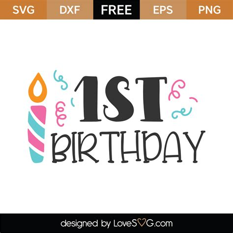 It should be everything you need for your next project. Free 1st Birthday SVG Cut File | Lovesvg.com