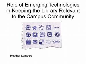 Role of Emerging Technologies in keeping the Library current