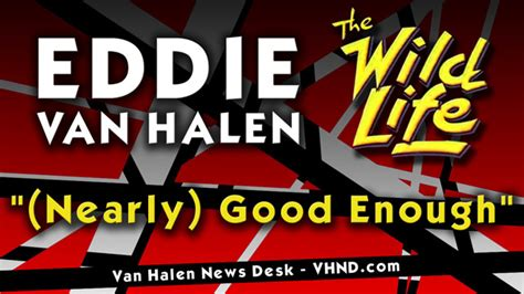Halen News Desk exclusive eddie s nearly enough instrumental