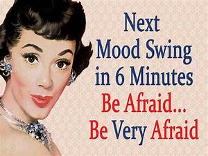 Mood Swing Funny Quotes. QuotesGram