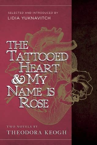 tattooed heart    rose  theodora keogh