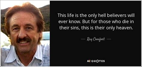 ray comfort quote  life    hell believers
