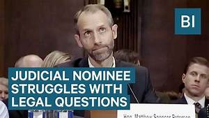 Watch One Of Trump's Judicial Nominees Struggle To Answer ...