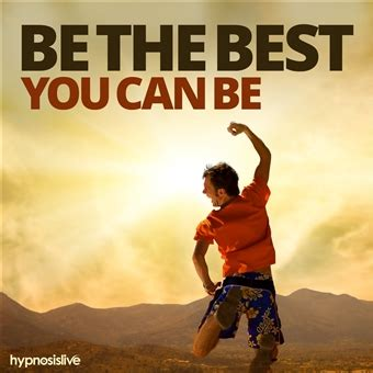 Hypnosis Live  Be The Best You Can Be