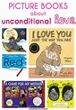 Picture Books About Unconditional Love - Homegrown Friends