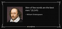 William Shakespeare quote: Men of few words are the best ...
