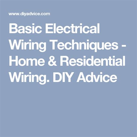 basic electrical wiring techniques home residential
