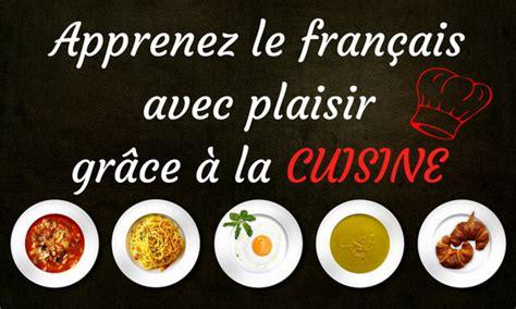 apprenez le français avec plaisir grâce à la cuisine