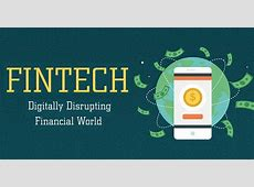 How Fintech is Digitally Disrupting the Financial World