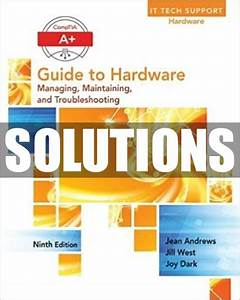 Only  22 Solutions Manual For A  Guide To Hardware 9th