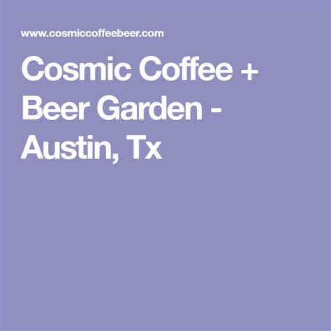 Cosmic coffee + beer garden. Cosmic Coffee + Beer Garden - Austin, Tx | Beer garden ...