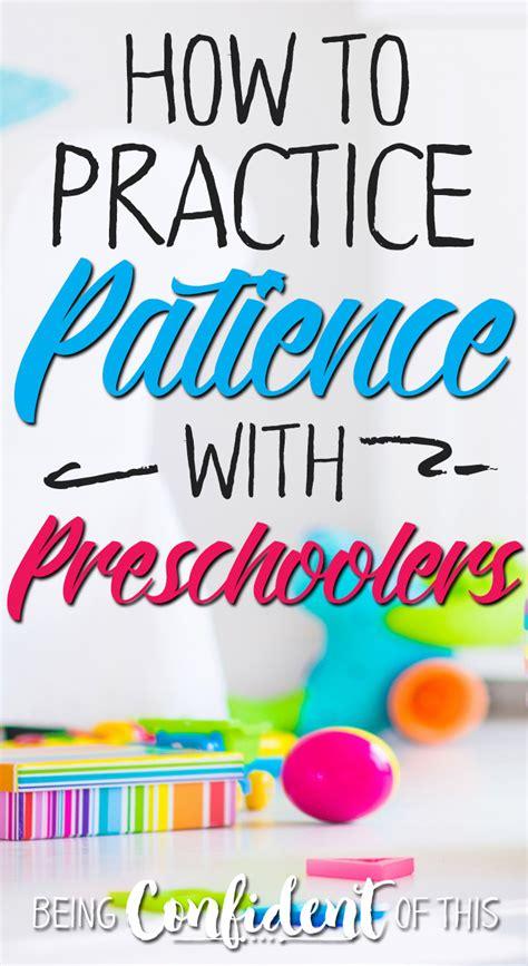 practicing patience with preschoolers being confident of 563   How to Practice patience with preschoolers