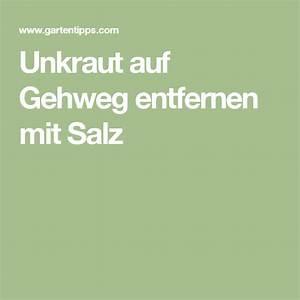 Salz Gegen Unkraut : unkraut auf gehweg entfernen mit salz pflanzen unkraut garten und gehweg ~ Eleganceandgraceweddings.com Haus und Dekorationen