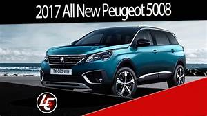 Peugeot Suv 5008 : 2017 all new peugeot 5008 suv interior exterior performance youtube ~ Medecine-chirurgie-esthetiques.com Avis de Voitures