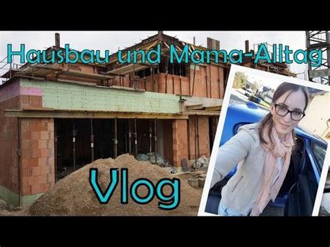 Hausbau Blog 08  Fma  Mamaalltag  Rohbauphase L