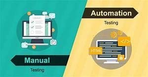 Manual Vs  Automation Testing  A Guide To Which Approach