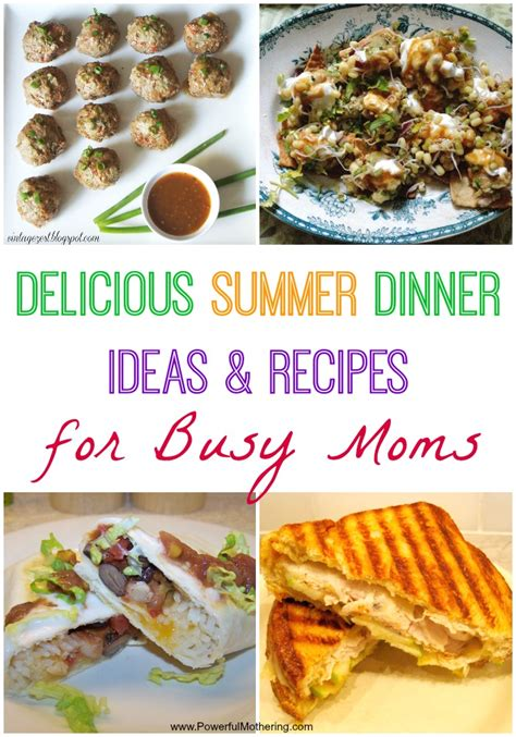 delicious food ideas delicious summer dinner ideas recipes for busy moms
