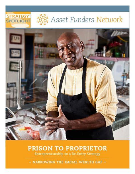 Prison to Proprietor: Entrepreneurship as a Re-Entry Strategy