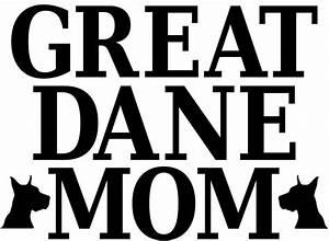 Great Dane Mom Svg File Htv Decal Diy Vinyl Digital Cut