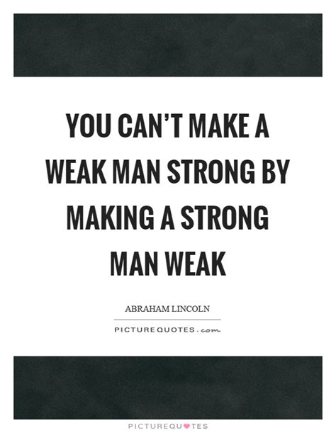 Strong Man Quotes  Strong Man Sayings  Strong Man. Alice In Wonderland Quotes By Lewis Carroll. Quotes About Love Couples. Disney Quotes Kindness. Adventure Quotes Quotes. Movie Quotes Hell Or High Water. Sassy Softball Quotes. Quotes Bible Strength Hard Times. Book Quotes Spring
