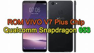 Rom Vivo V7 Plus Chip Qualcomm Snapdragon 653
