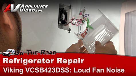 evaporator fan motor noise viking refrigerator evaporator fan motor bearing