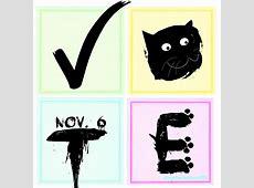 Nov 6 Cat Wisdom 9 Reasons To Keep Calm And Vote