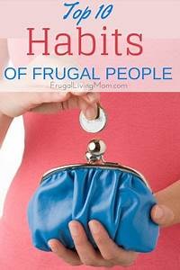 Top 10 Habits of Frugal People | Frugal, People and Frugal ...
