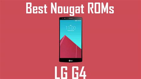 Best Android Rom 25 Roms Best Android Nougat Roms For Lg G4 Android 7 1