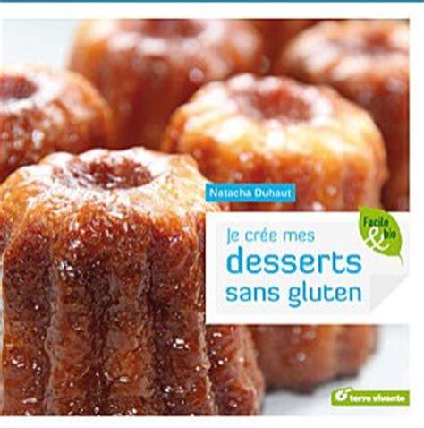 recettes de desserts sans gluten recettes pour allergiques au gluten