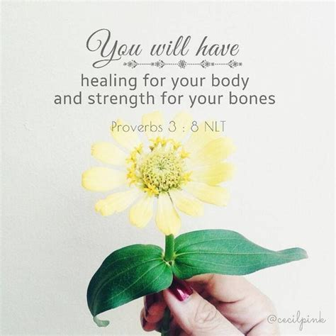 It is so reviving to realize that we can rest in the strength and solace that may this assortment of verses about healing give strength and expectation as you look for god's mending hand. Proverbs 3:8 (NLT) - You will have healing for your body ...