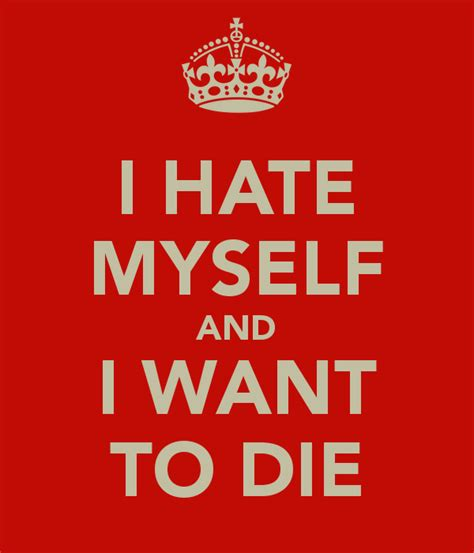 I Hate Myself And I Want To Die Poster  Dan  Keep Calmo