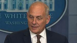 White House chief of staff John Kelly acknowledged the ...