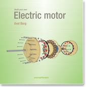 Build An Electric Motor by Amazing Diy Projects