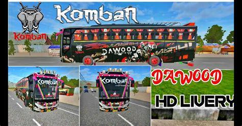 Komban tourist zed vega bus mod for bus simulator indonesia|bussid v3.3.3 подробнее. Komban Skin Komban Dawood Bus Livery Download - Livery Bus