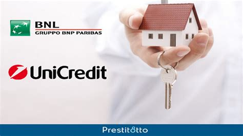 Unicredit Mutuo Prima Casa by Confronto Mutui Prima Casa Unicredit Bnl Prestitotto