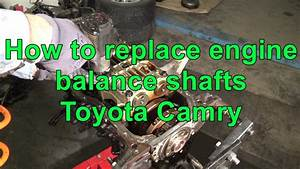 How To Replace Engine Balance Shafts Toyota Camry  Years