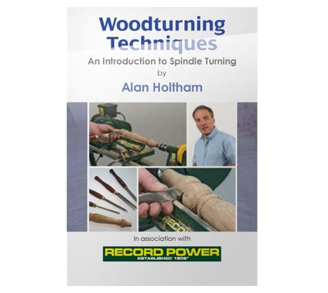 Rpdvd06 Woodturning Techniques Dvd  Introduction To Spindle Turning With Alan Holtham