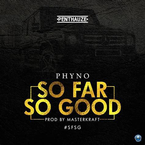 sofa so good phyno mp3 download mp3 phyno so far so good