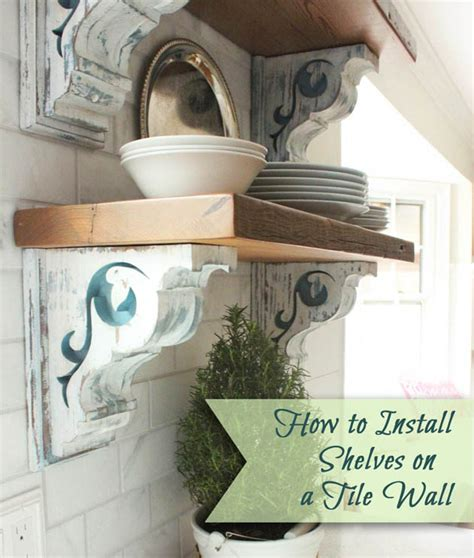 Corbel Wall by How To Install Shelves Using Corbels On A Tile Wall