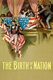The Birth of a Nation (1915) - The Movie