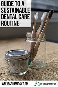 Guide To A Sustainable Dental Care Routine