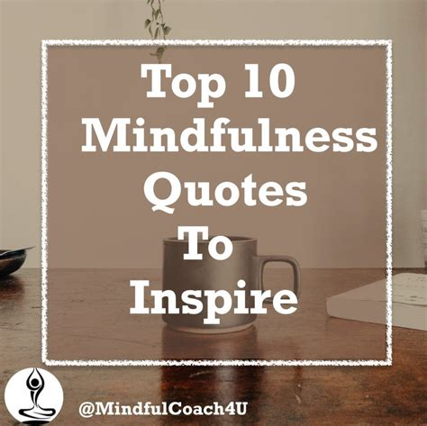 10 Mindfulness Quotes To Inspire - Mindful