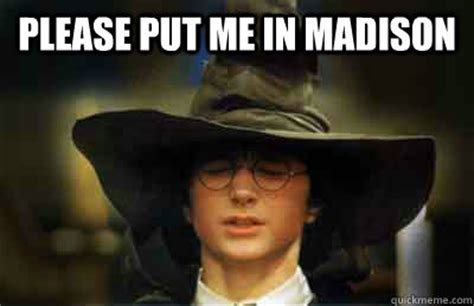 Please Put Me In Madison  Sorting Hat Student  Quickmeme. Free Business Check Writing Software Download. Excel Professional Services Working For Adt. How To Start A Plumbing Business. Man In The Middle Software Patent Lawyer Fees. Build A Website For Free Oil Containment Boom. U S Military History Institute. Sagicor Life Insurance Locksmith In Cleveland. Tampa Community College Windows Media Servers