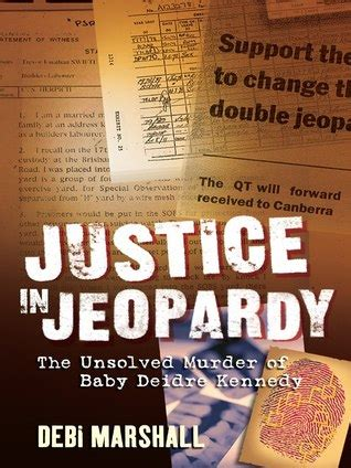 Justice In Jeopardy The Unsolved Murder Of Baby Deidre