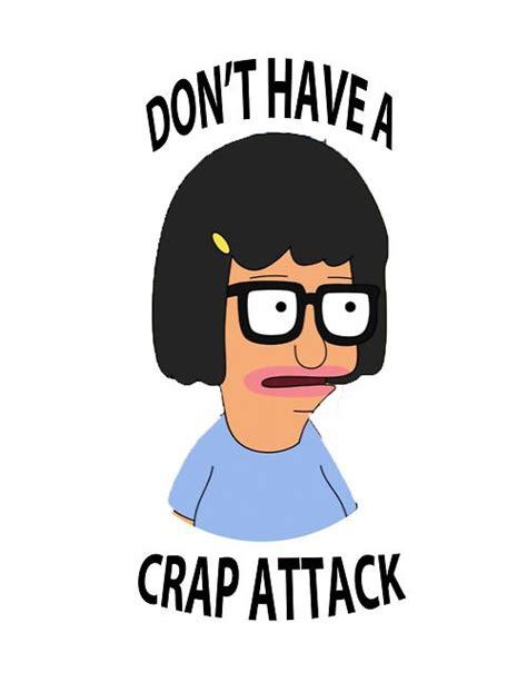 Tina Belcher Memes - bobs burgers tina belcher quotes quotesgram