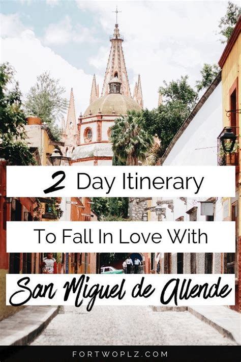 48 Hours in San Miguel de Allende, Mexico: Where to Eat ...