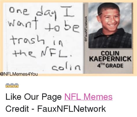 Colin Kaepernick Meme - one day l to be trash in the nfl colin kaepernick ol in memes4you like our page nfl memes credit